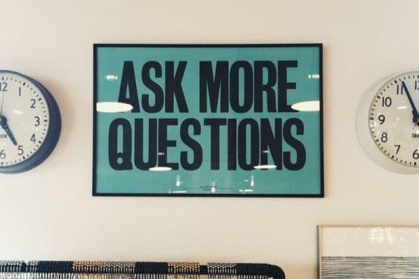 Ask more questions - Haz más preguntas